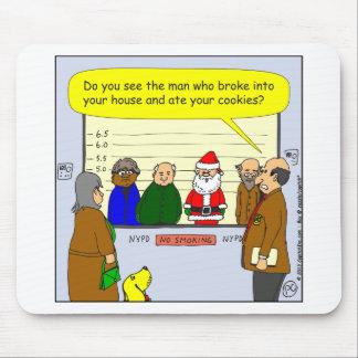x27 Santa broke into your house cartoon Mouse Pad