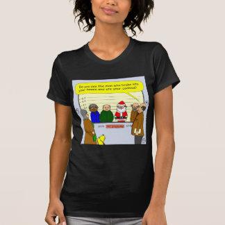 x27 Santa broke into your house cartoon Shirts