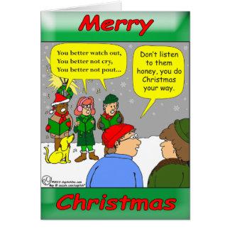 x72 Do christmas your way cartoon Card
