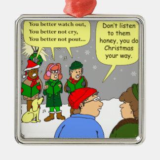 x72 do christmas your way cartoon metal ornament