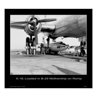 X-1E loaded with the B-29 Mothership on Ramp Poster