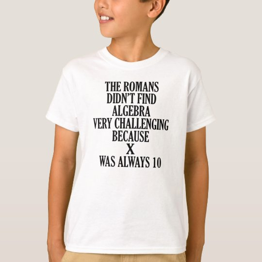 X ALWAYS 10 FUNNY MATH JOKE T-Shirt
