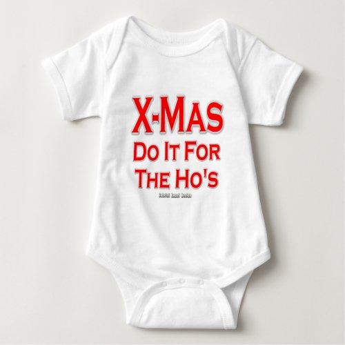 X_mas do it for the Hos Baby Bodysuit