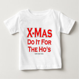 X-mas do it for the Ho's Baby T-Shirt