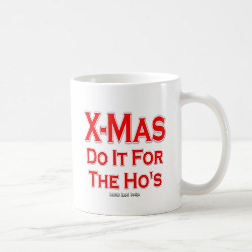 X_mas do it for the Hos Coffee Mug