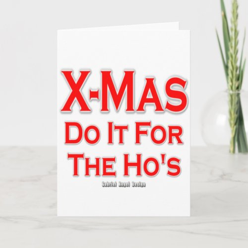 X_mas do it for the Hos Holiday Card