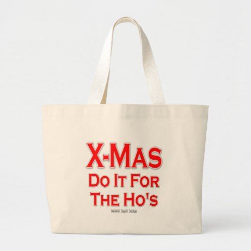 X_mas do it for the Hos Large Tote Bag
