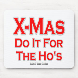 X-mas do it for the Ho's Mouse Pad