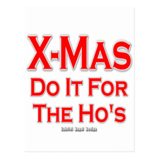 X-mas do it for the Ho's Post Card
