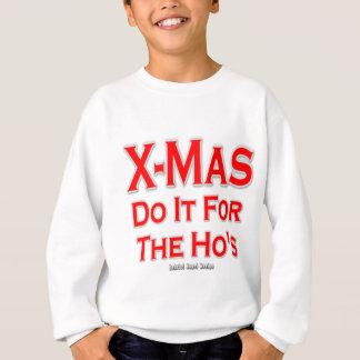 X-mas do it for the Ho's Sweatshirt