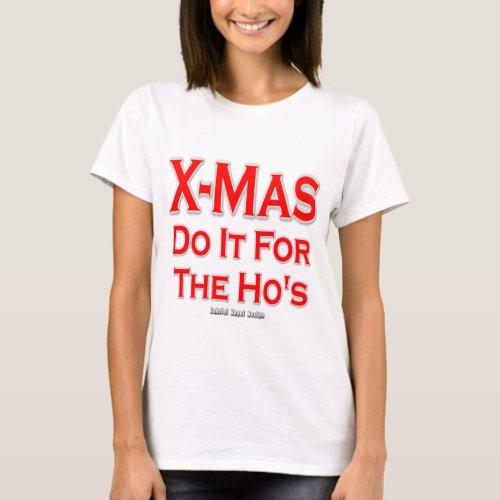 X_mas do it for the Hos T_Shirt
