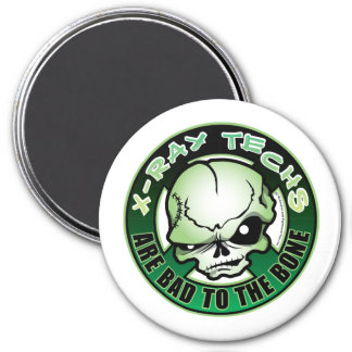 X-Ray Techs: Bad To The Bone 3 Inch Round Magnet