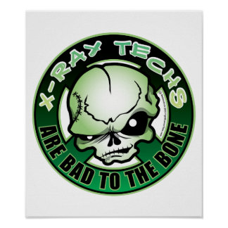 X-Ray Techs: Bad To The Bone Posters