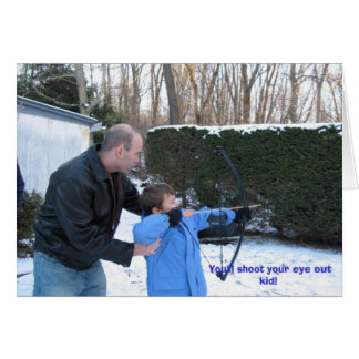 Xmas 2006 Jtown027, You'll shoot your eye out kid! Greeting Card