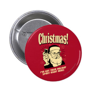 Xmas: I've Got Your Holiday Spirit Right Here Button