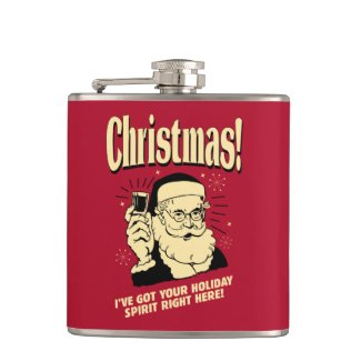 Xmas: I've Got Your Holiday Spirit Right Here Flasks