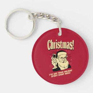 Xmas: I've Got Your Holiday Spirit Right Here Keychain