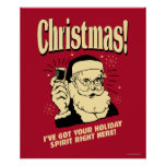 Xmas: I've Got Your Holiday Spirit Right Here Poster