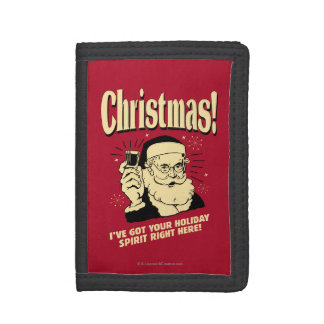 Xmas: I've Got Your Holiday Spirit Right Here Tri-fold Wallets