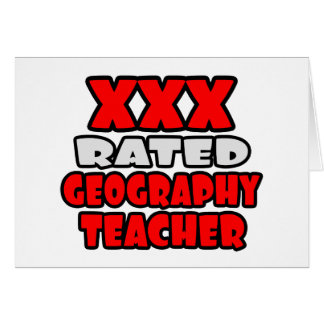 XXX Rated Geography Teacher Greeting Card