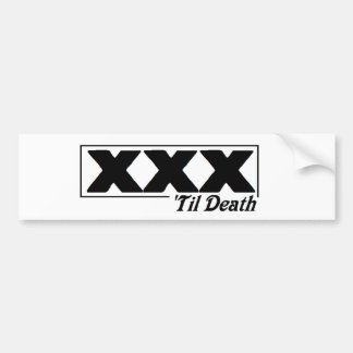 XXX 'til death Bumper Sticker