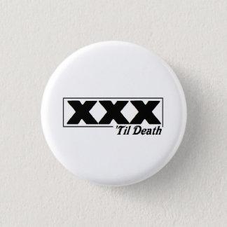 XXX 'til death Button