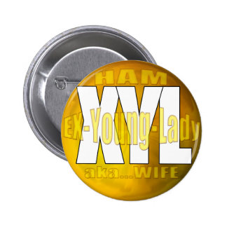 XYL HAM RADIO OPERATOR EX YOUNG LADY WIFE BUTTON