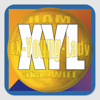 XYL HAM RADIO OPERATOR EX YOUNG LADY WIFE SQUARE STICKER