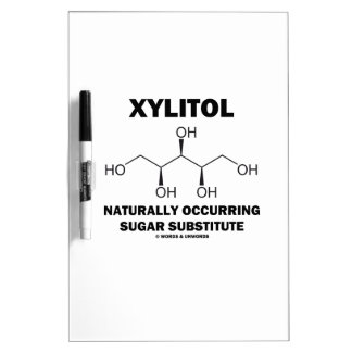 Xylitol Naturally Occurring Sugar Substitute Dry Erase Board