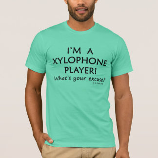 Xylophone Player Excuse T-Shirt