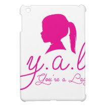 Y.A.L.  You're a Lady iPad Mini Cover