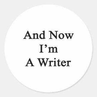 Y ahora soy escritor pegatina redonda