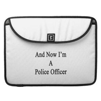 Y ahora soy oficial de policía fundas para macbooks