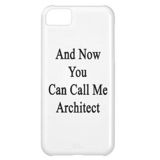 Y ahora usted puede llamarme arquitecto funda para iPhone 5C