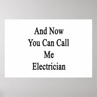 Y ahora usted puede llamarme electricista póster