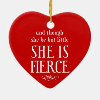 Y aunque ella sea pero poco, ella es feroz adorno de navidad