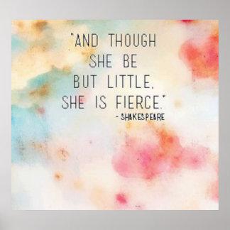 """""""Y aunque ella sea pero poco, ella es feroz. """" Impresiones"""