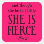 Y aunque ella sea pero poco, ella es feroz colcomanias cuadradas