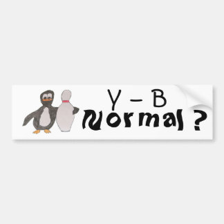 Y - B, Normal ? Bumper Stickers