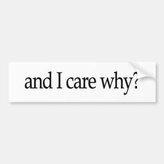 ¿Y cuido porqué? Pegatina Para Auto