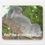 ¿Y el problema es? Mousepad Alfombrilla De Ratón