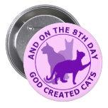 Y en el 8vo día dios creó gatos pin
