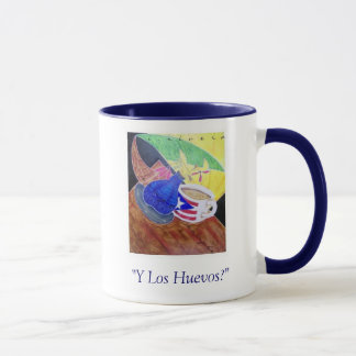 """""""Y Los Huevos?"""" Mug"""