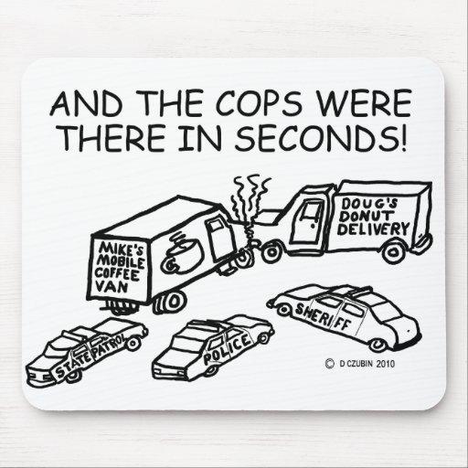 Y los polis estaban allí en segundos alfombrillas de ratones