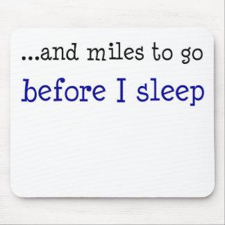 … y millas a ir antes de que duerma alfombrillas de raton