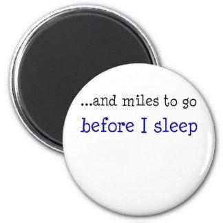 … y millas a ir antes de que duerma iman