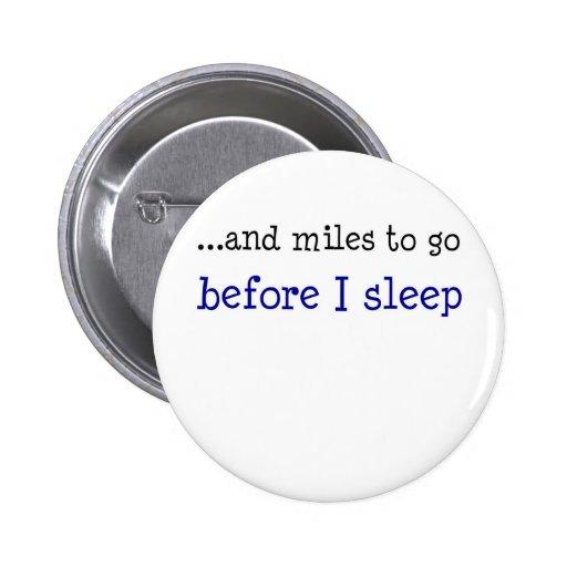 … y millas a ir antes de que duerma pin redondo 5 cm