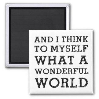 Y mundo maravilloso imán cuadrado