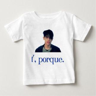 Y porque... baby T-Shirt