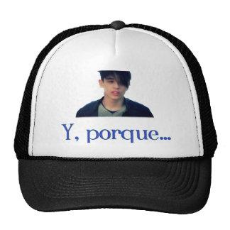 Y porque... trucker hat